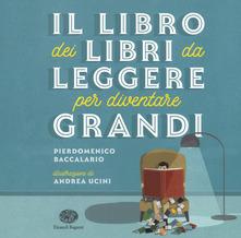 Book Cover: Il libro dei libri da leggere per diventare grandi